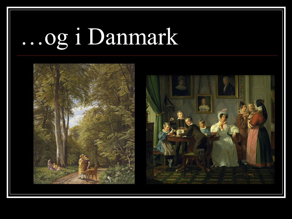 …og i Danmark Skovgård: Bøgeskov W. Marstrand: Det Waagepeterske familiebillede, 1836