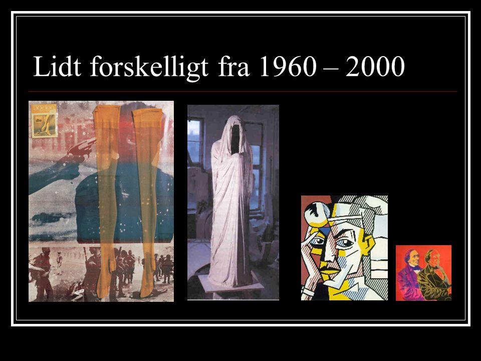 Lidt forskelligt fra 1960 – 2000 Antikunst - Kritik af kunstbegrebet