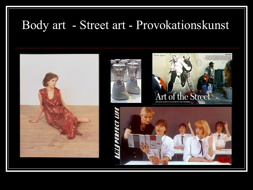 Body art - Street art - Provokationskunst