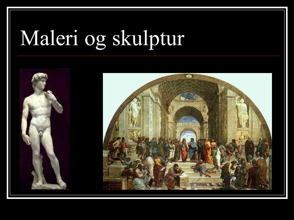 Maleri og skulptur Rafael: Skolen i Athen og Michelangelo: David