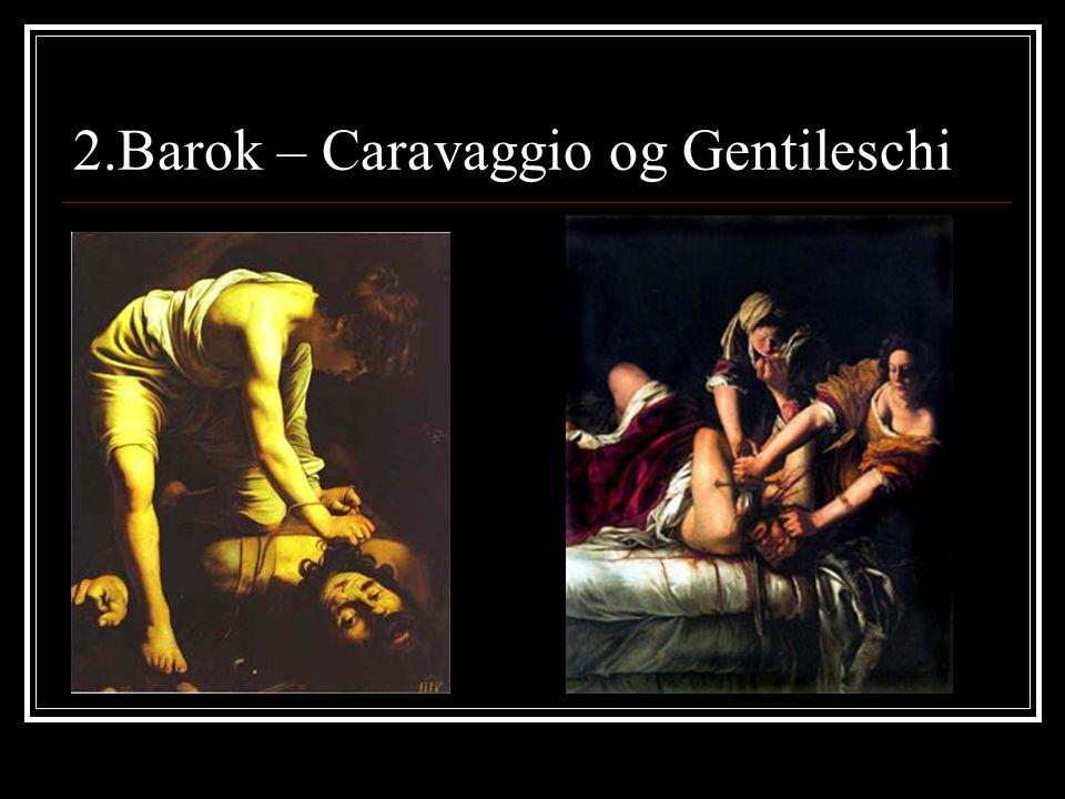 2.Barok – Caravaggio og Gentileschi