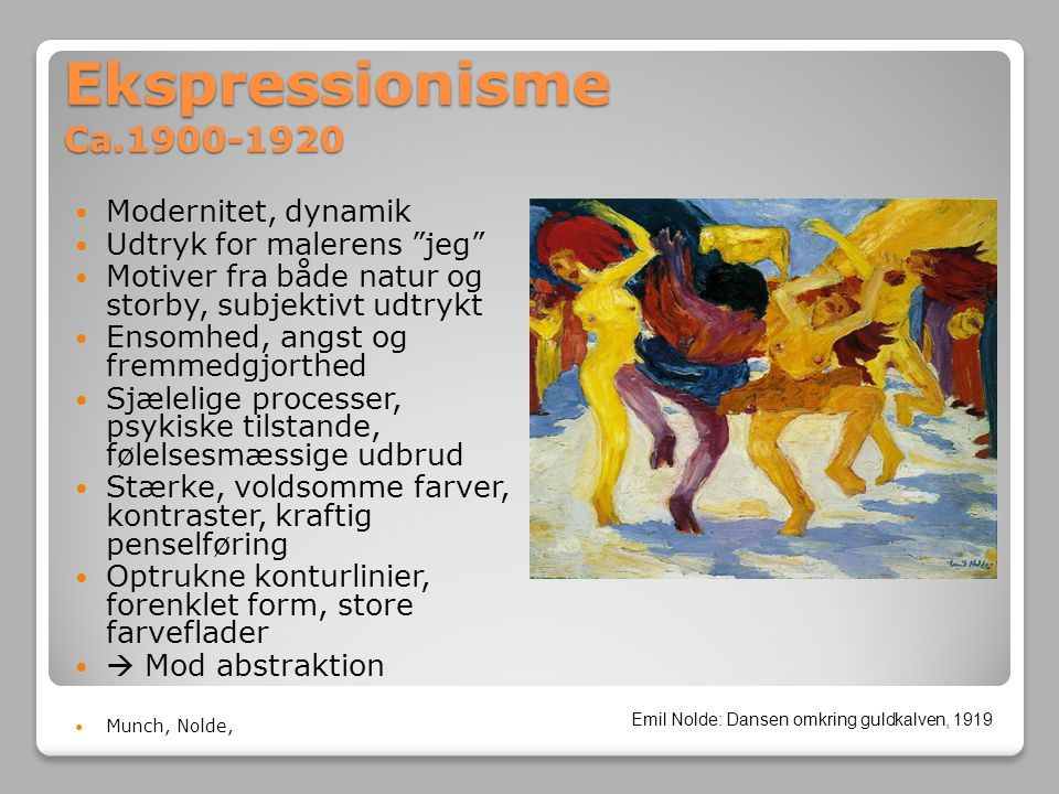 Ekspressionisme Ca.1900-1920 Modernitet, dynamik