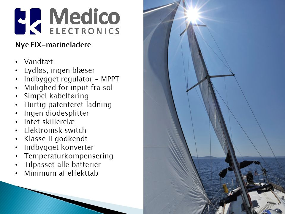 Nye FIX-marineladere Vandtæt. Lydløs, ingen blæser. Indbygget regulator – MPPT. Mulighed for input fra sol.