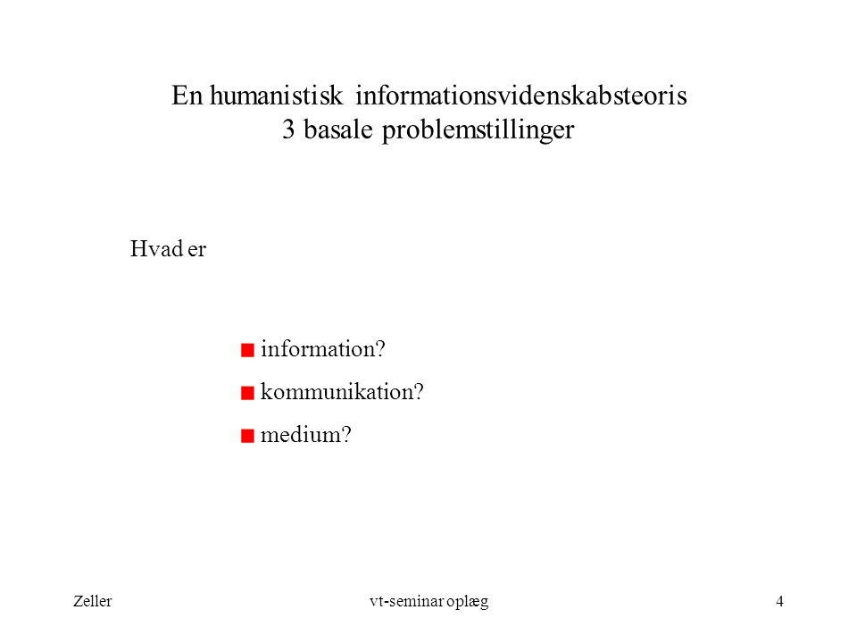 En humanistisk informationsvidenskabsteoris 3 basale problemstillinger