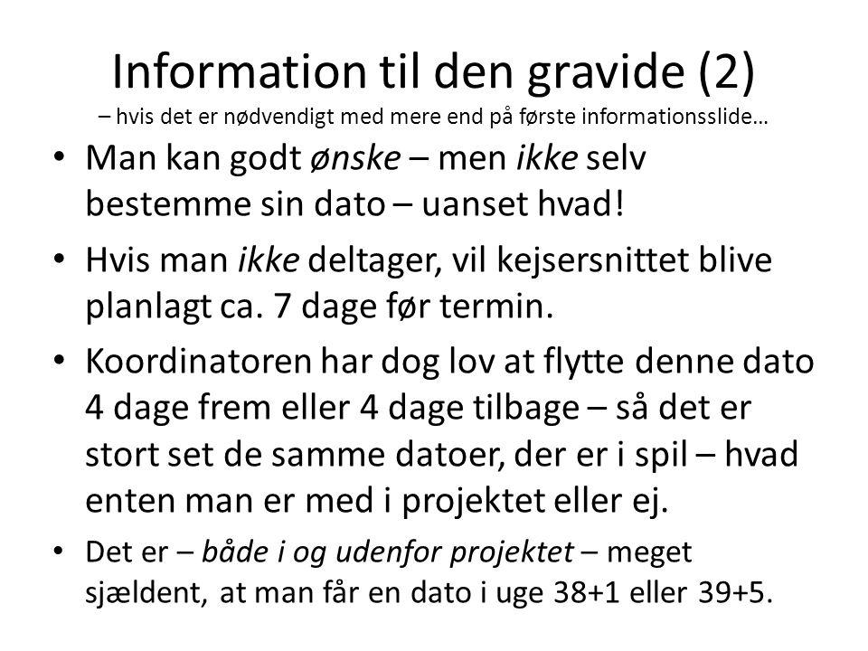 Information til den gravide (2) – hvis det er nødvendigt med mere end på første informationsslide…