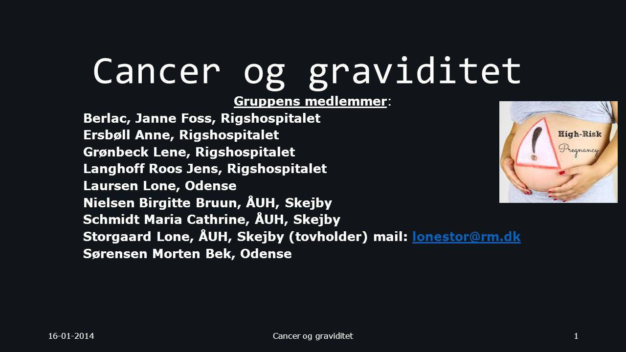 Cancer og graviditet Gruppens medlemmer: