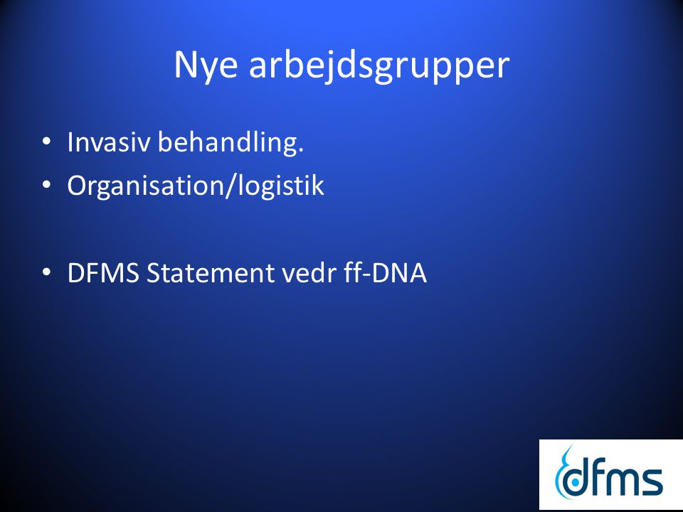 Nye arbejdsgrupper Invasiv behandling. Organisation/logistik