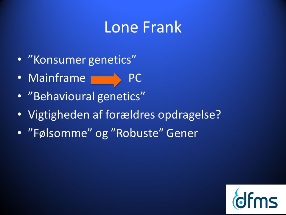 Lone Frank Konsumer genetics Mainframe PC Behavioural genetics