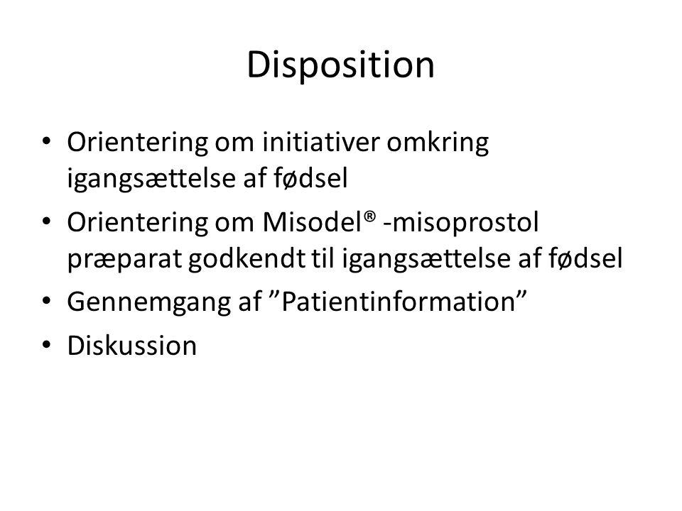 Disposition Orientering om initiativer omkring igangsættelse af fødsel