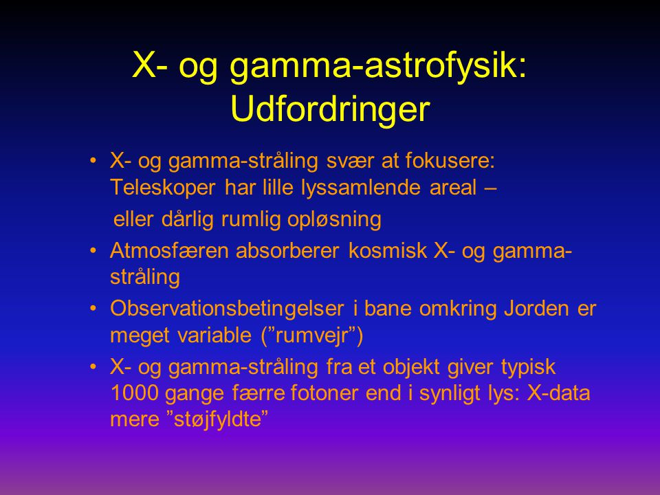 X- og gamma-astrofysik: Udfordringer