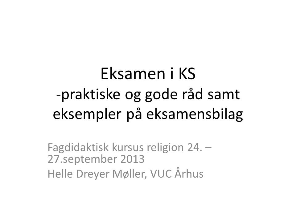 Eksamen i KS -praktiske og gode råd samt eksempler på eksamensbilag