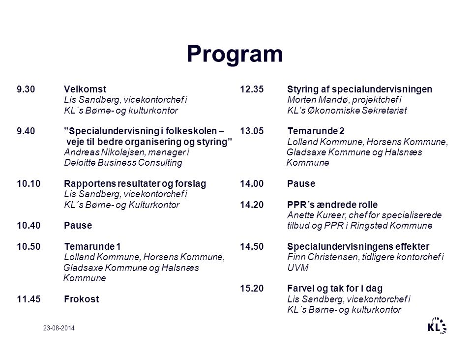 Program 9.30 Velkomst Lis Sandberg, vicekontorchef i