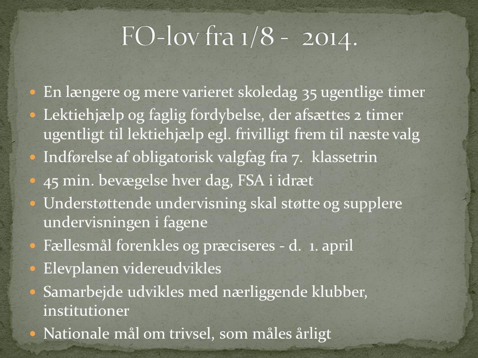 FO-lov fra 1/8 - 2014. En længere og mere varieret skoledag 35 ugentlige timer.