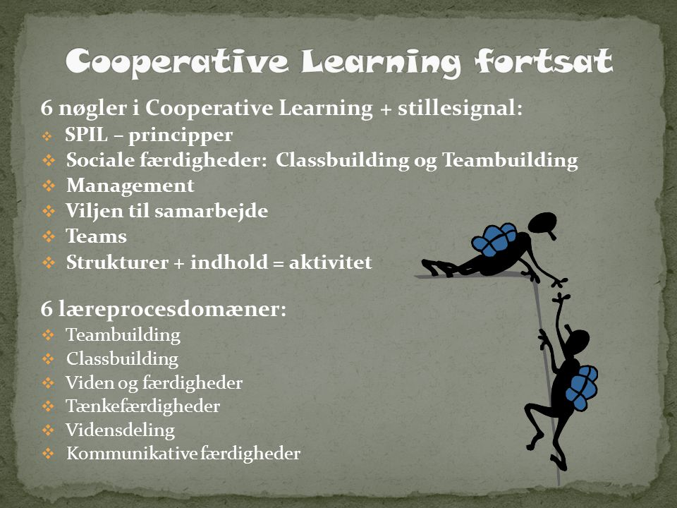 Cooperative Learning fortsat