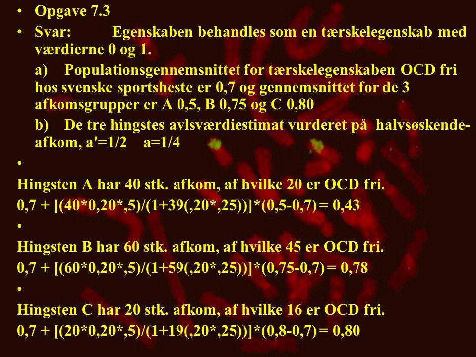 Opgave 7.3 Svar: Egenskaben behandles som en tærskelegenskab med værdierne 0 og 1.