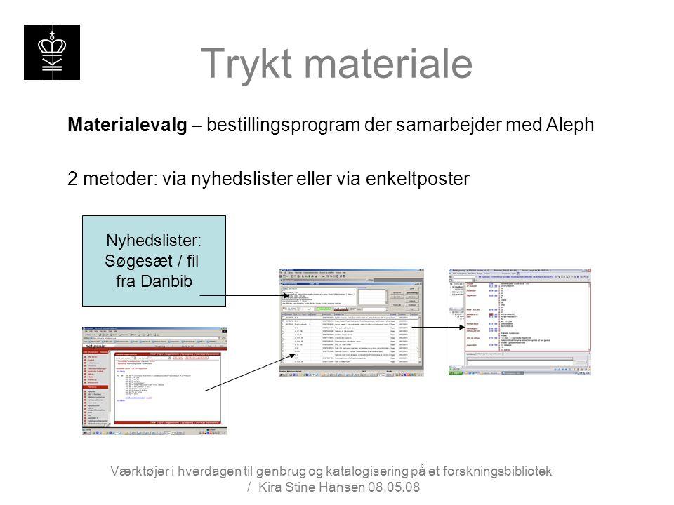 Trykt materiale Materialevalg – bestillingsprogram der samarbejder med Aleph. 2 metoder: via nyhedslister eller via enkeltposter.