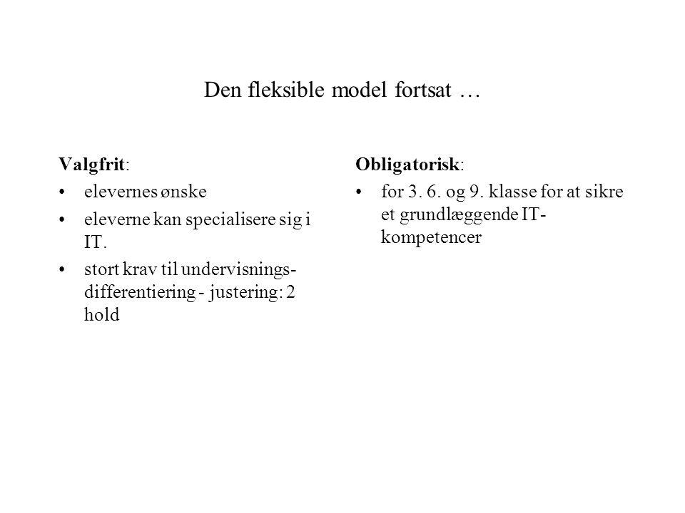 Den fleksible model fortsat …