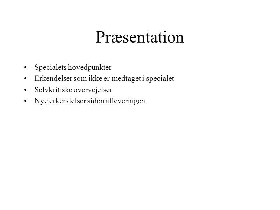 Præsentation Specialets hovedpunkter