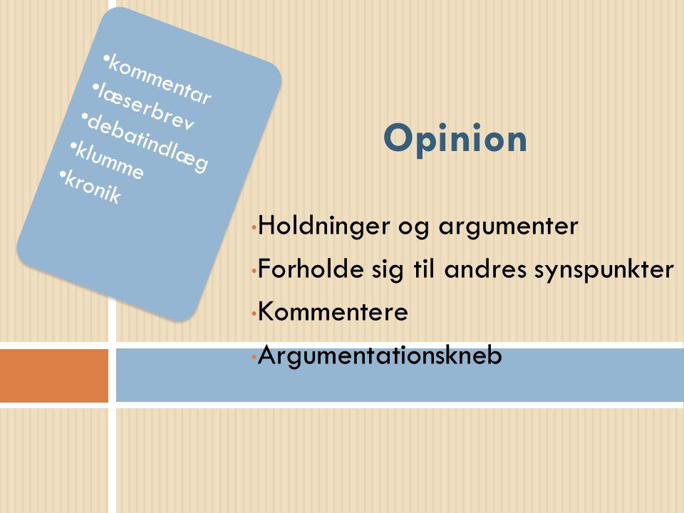 Opinion Holdninger og argumenter Forholde sig til andres synspunkter