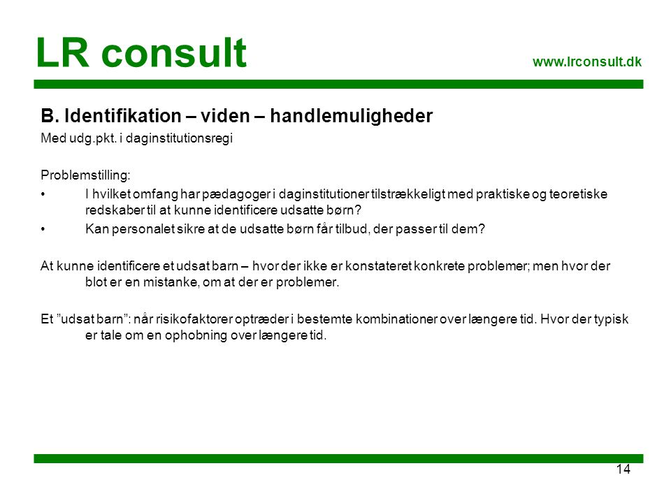 LR consult B. Identifikation – viden – handlemuligheder