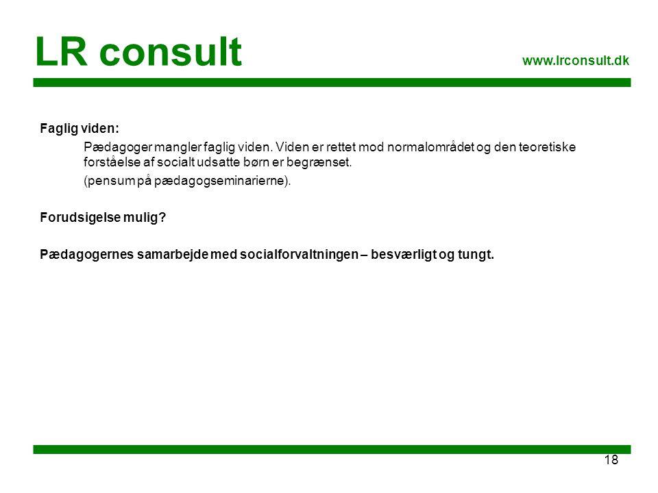 LR consult www.lrconsult.dk Faglig viden: