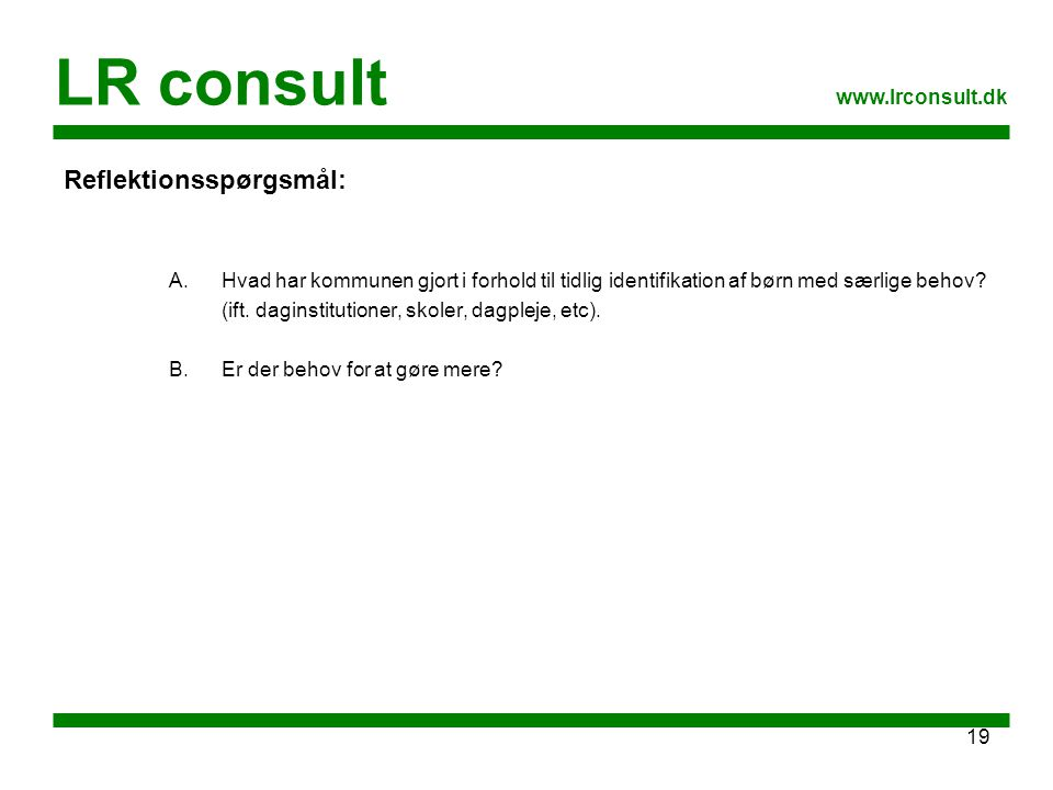 LR consult Reflektionsspørgsmål: www.lrconsult.dk