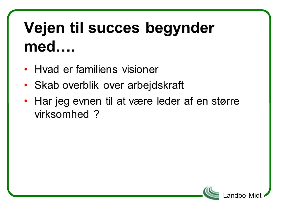 Vejen til succes begynder med….