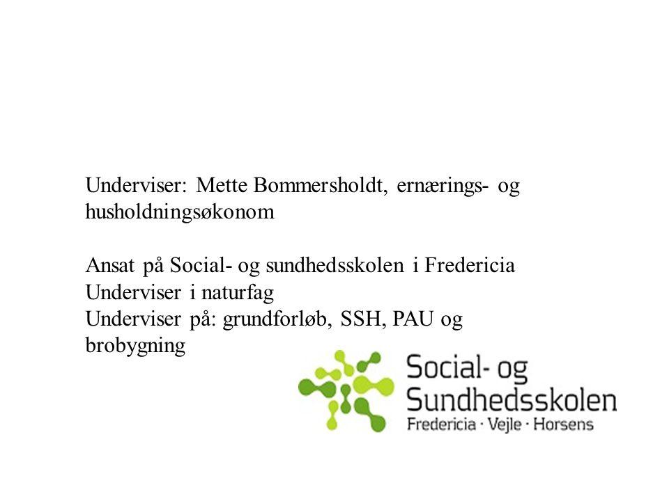 Underviser: Mette Bommersholdt, ernærings- og husholdningsøkonom
