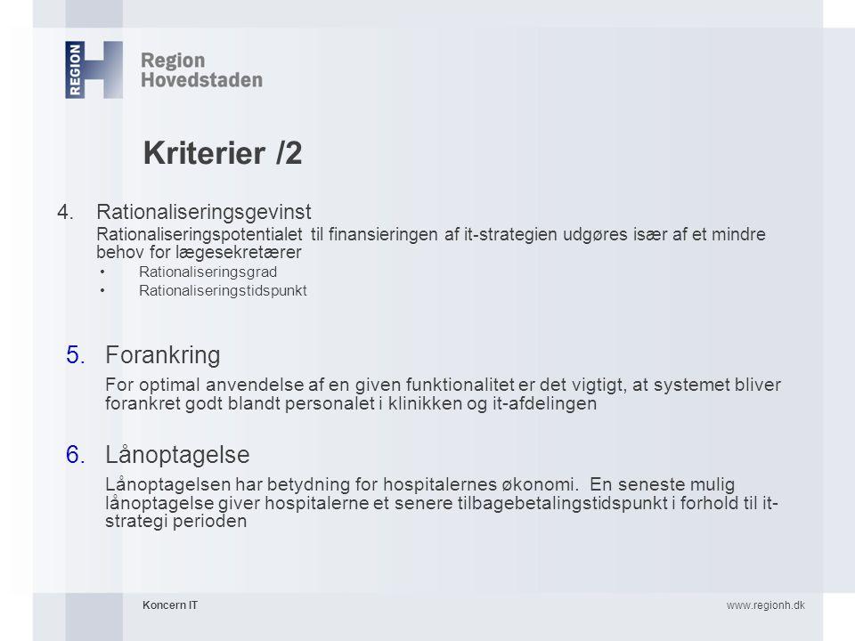 Kriterier /2 Forankring Lånoptagelse Rationaliseringsgevinst
