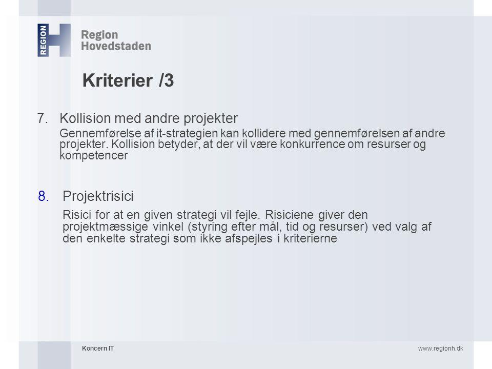 Kriterier /3 Kollision med andre projekter Projektrisici