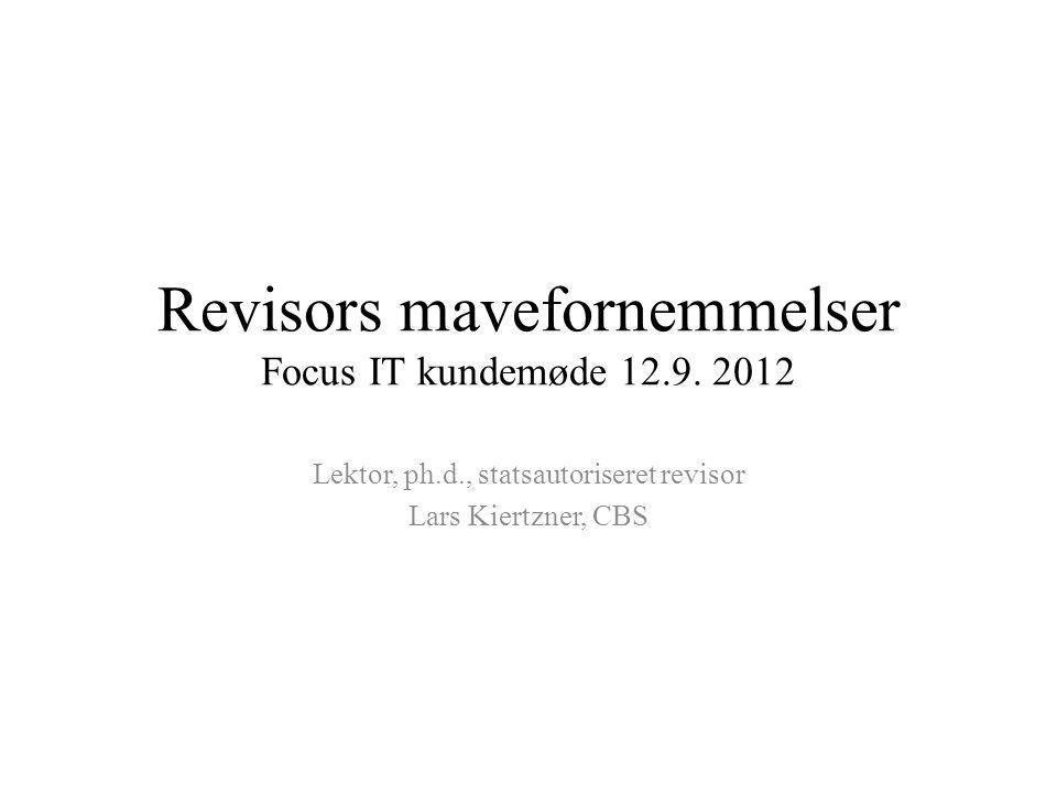 Revisors mavefornemmelser Focus IT kundemøde 12.9. 2012