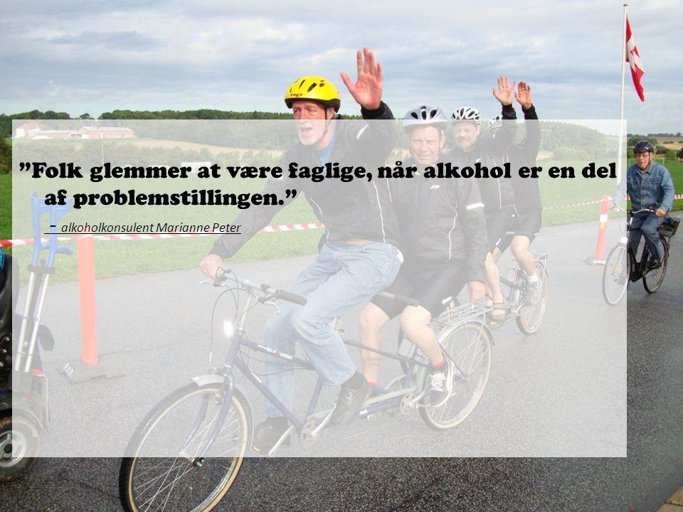 Folk glemmer at være faglige, når alkohol er en del af problemstillingen. - alkoholkonsulent Marianne Peter