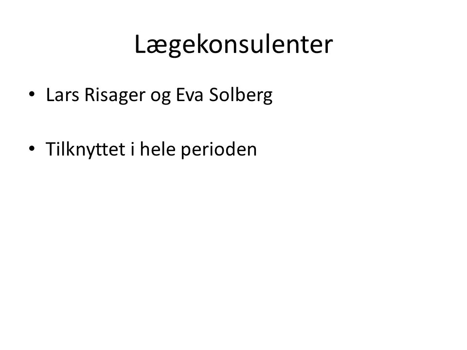 Lægekonsulenter Lars Risager og Eva Solberg Tilknyttet i hele perioden
