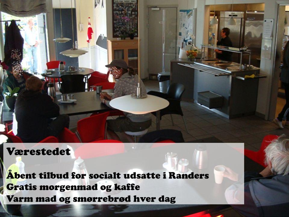 Værestedet Åbent tilbud for socialt udsatte i Randers Gratis morgenmad og kaffe.