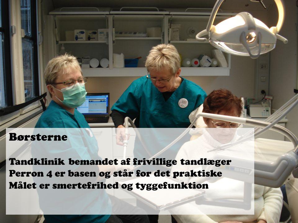 Børsterne Tandklinik bemandet af frivillige tandlæger Perron 4 er basen og står for det praktiske.