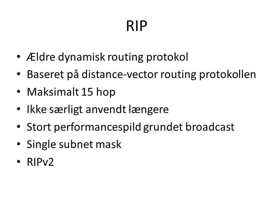 RIP Ældre dynamisk routing protokol