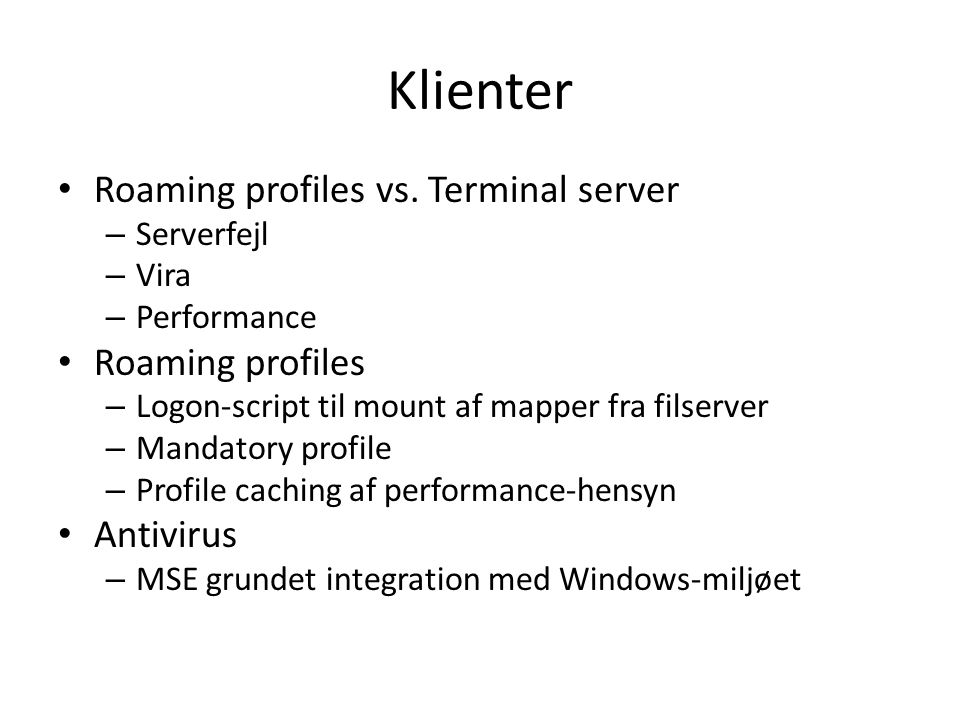 Klienter Roaming profiles vs. Terminal server Roaming profiles