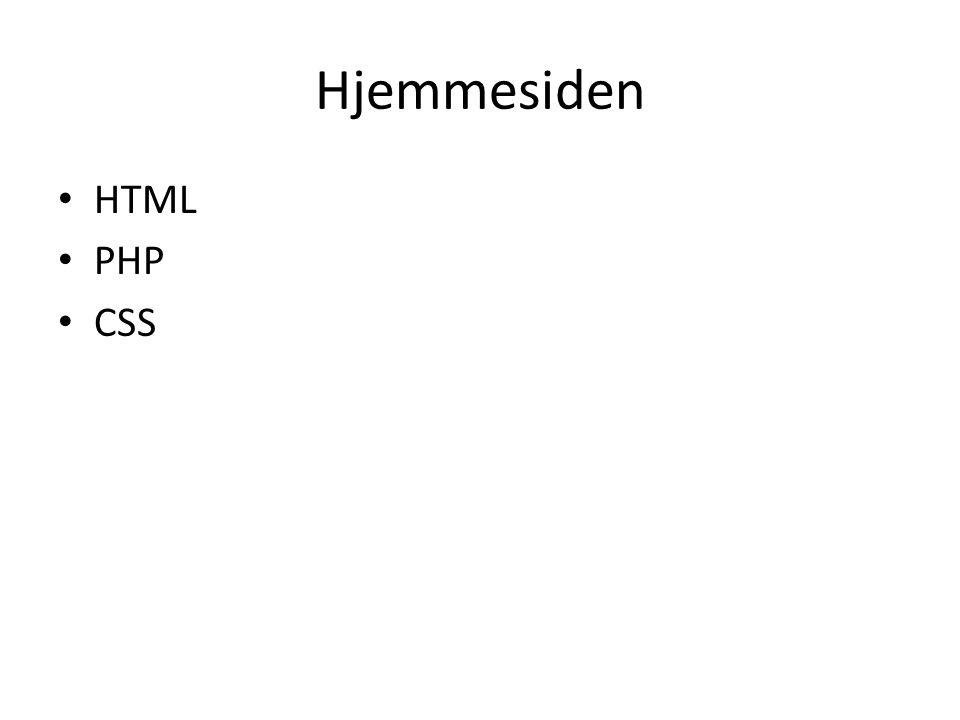 Hjemmesiden HTML PHP CSS Hjemmesiden opbygges af HTML, PHP og CSS.