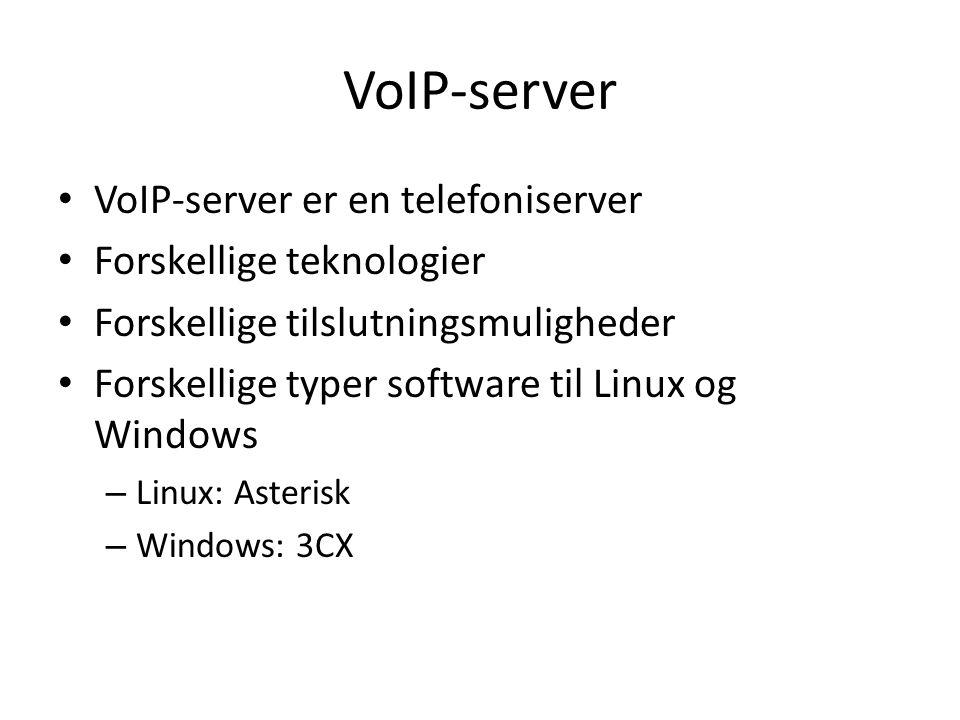 VoIP-server VoIP-server er en telefoniserver Forskellige teknologier