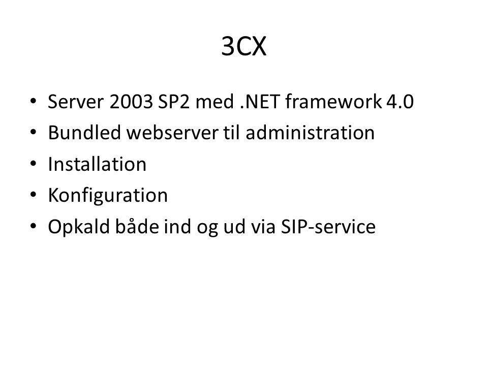 3CX Server 2003 SP2 med .NET framework 4.0