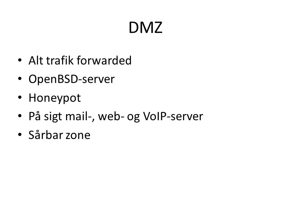 DMZ Alt trafik forwarded OpenBSD-server Honeypot