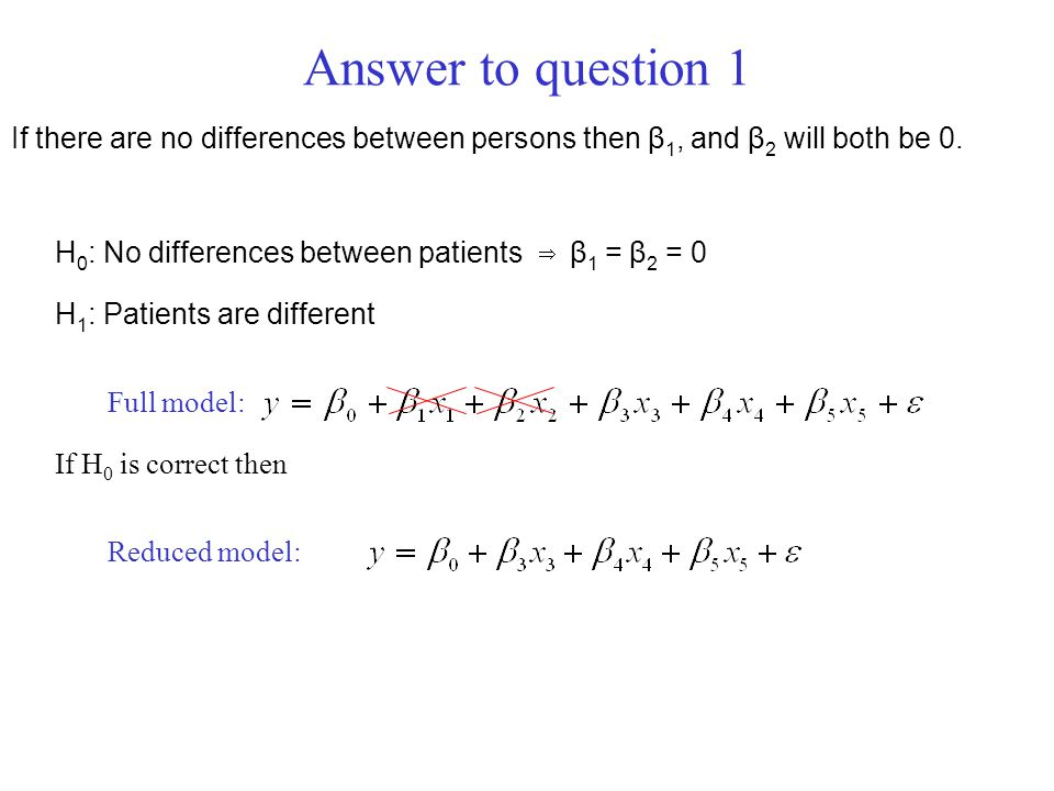 Answer to question 1 If there are no differences between persons then β1, and β2 will both be 0.