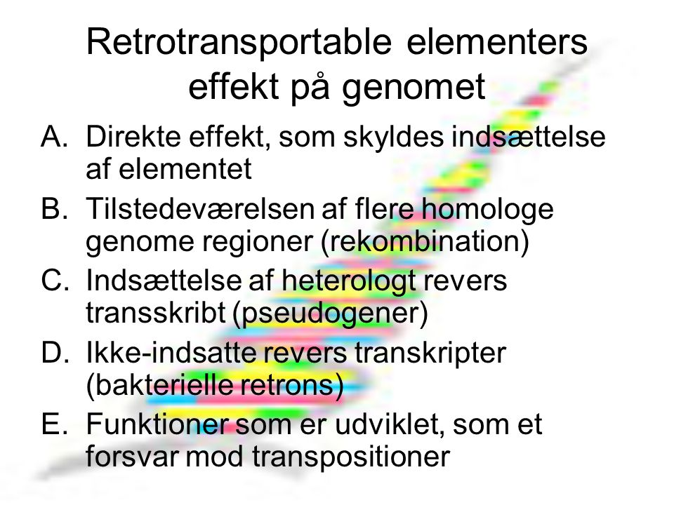 Retrotransportable elementers effekt på genomet