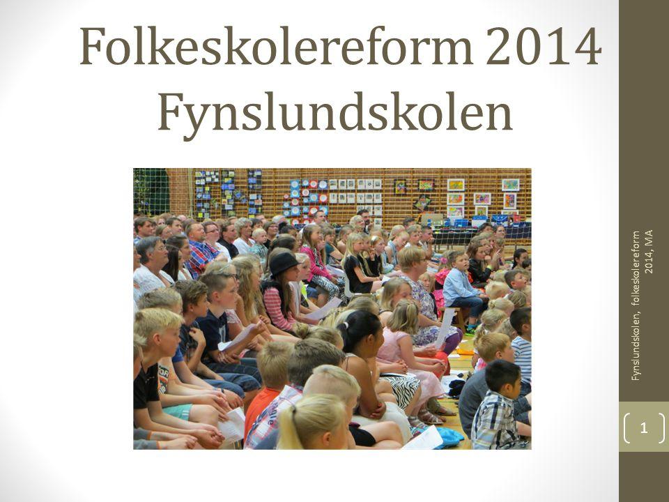 Folkeskolereform 2014 Fynslundskolen