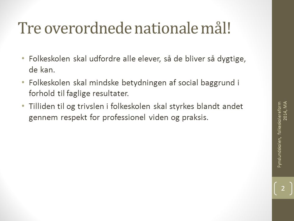 Tre overordnede nationale mål!