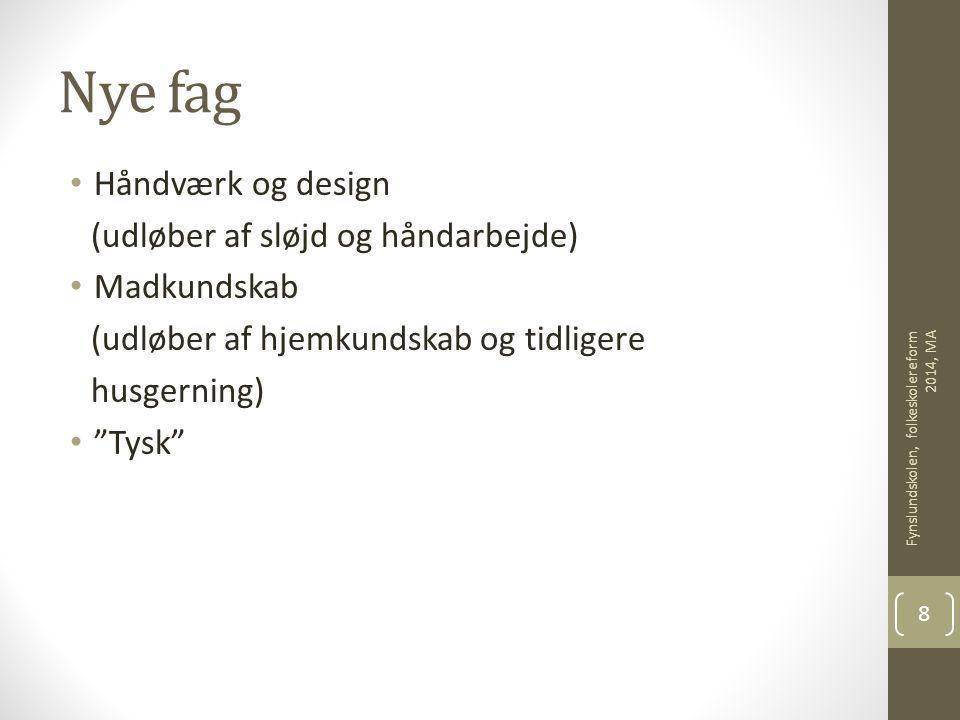 Nye fag Håndværk og design (udløber af sløjd og håndarbejde)