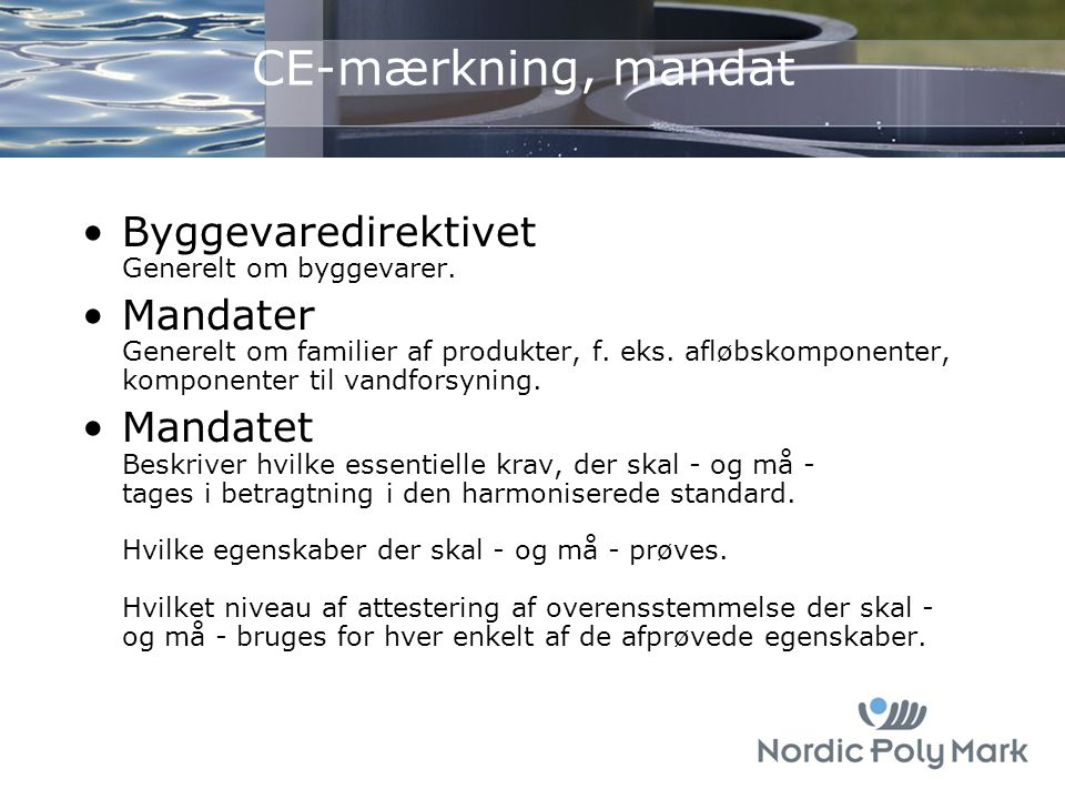 CE-mærkning, mandat Byggevaredirektivet Generelt om byggevarer.