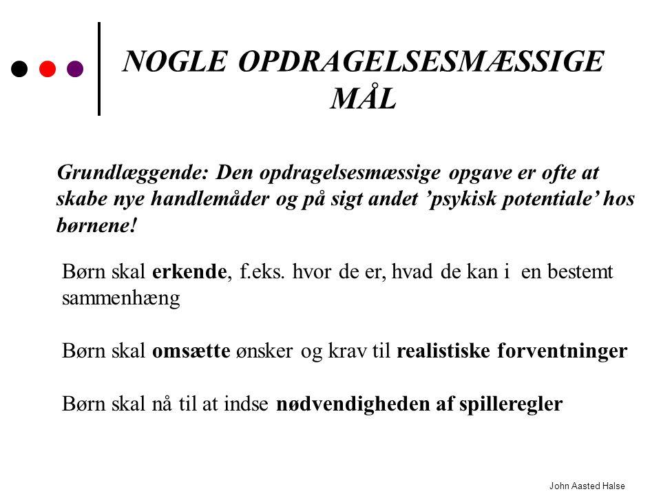 NOGLE OPDRAGELSESMÆSSIGE MÅL