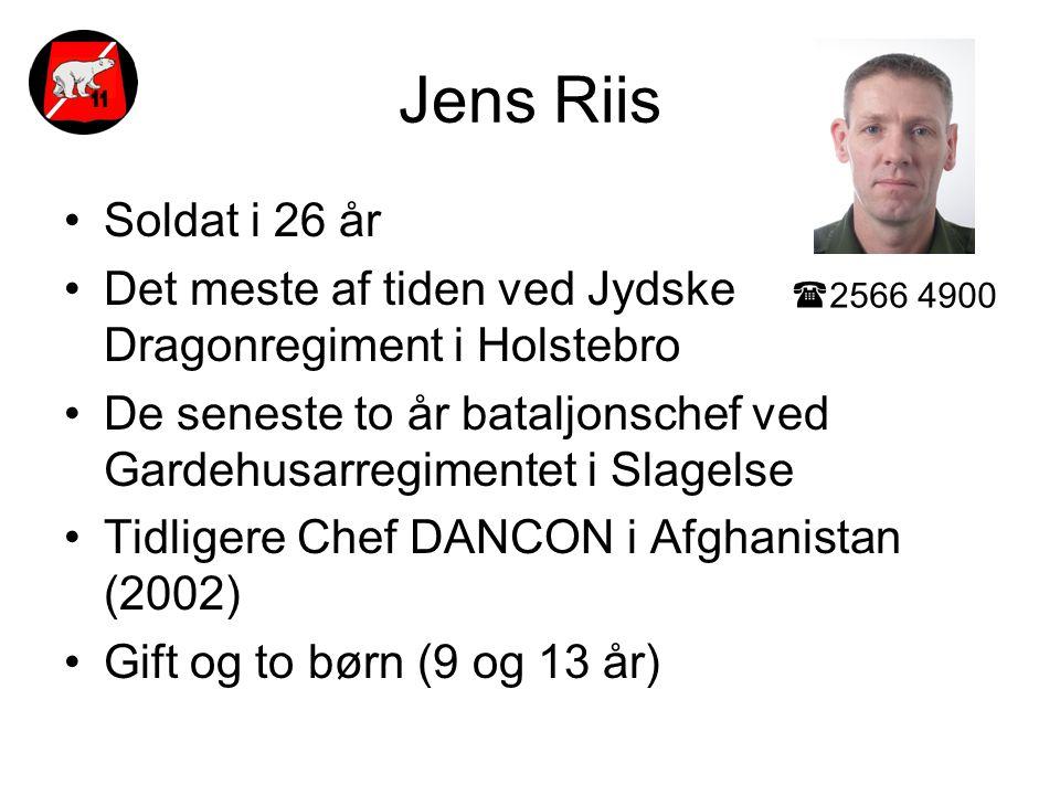 Jens Riis Soldat i 26 år. Det meste af tiden ved Jydske Dragonregiment i Holstebro.