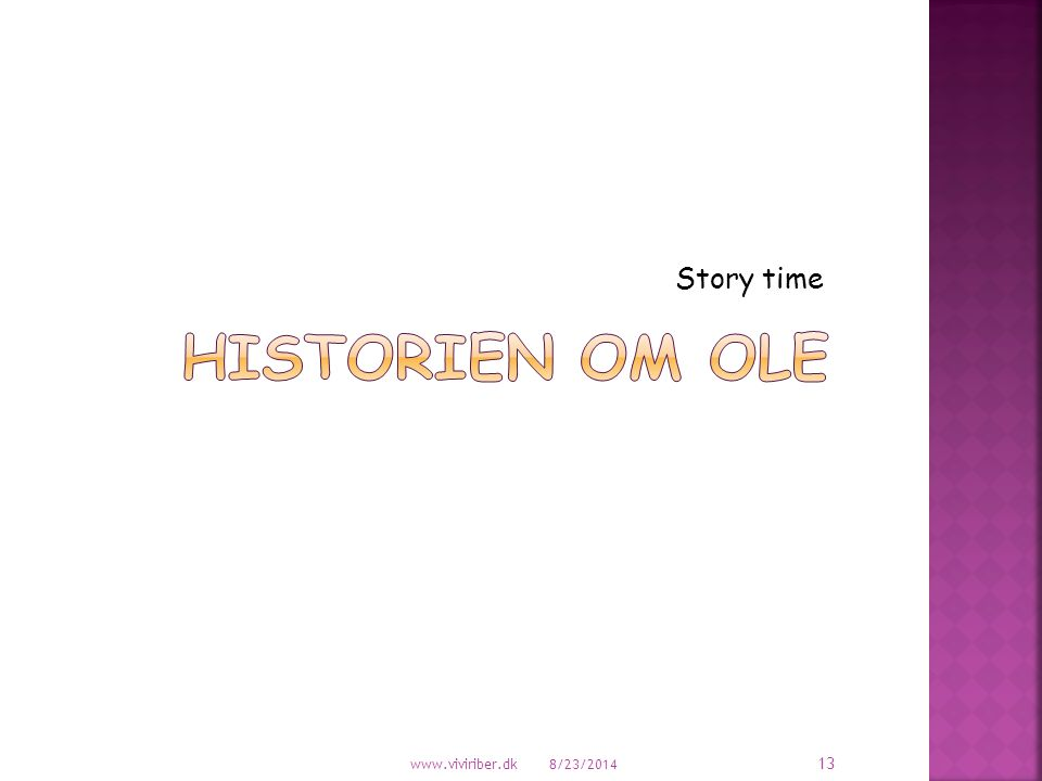 Story time Historien om Ole www.viviriber.dk 4/6/2017